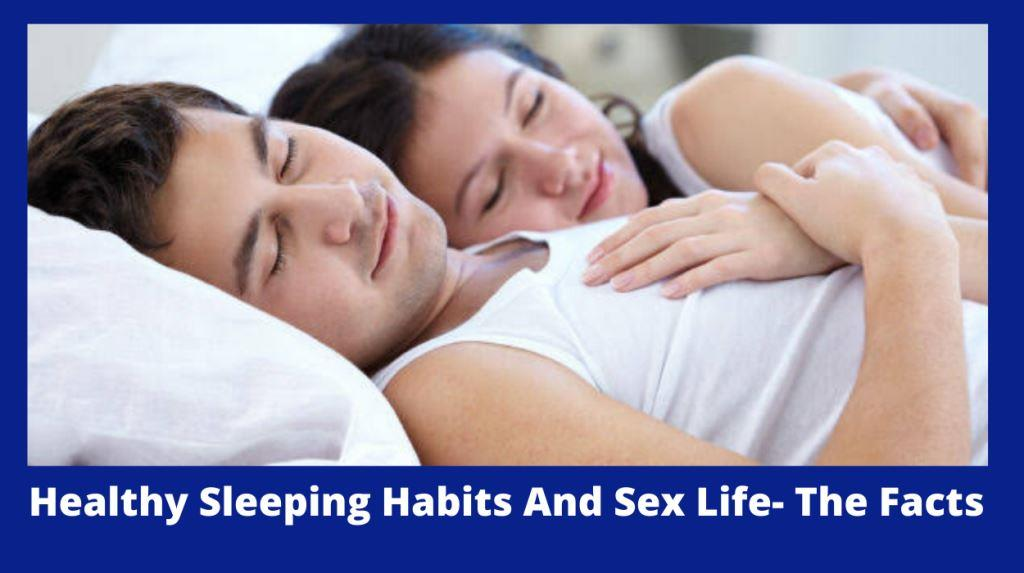 Healthy Sleeping Habits And Sex Life – The Facts You Should Know