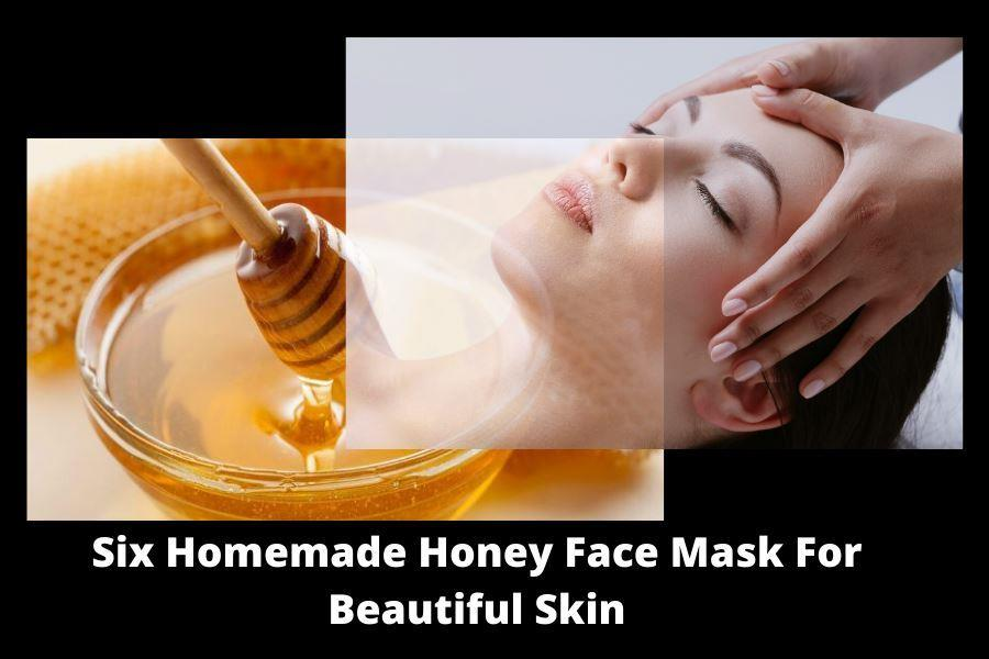 Six Homemade Honey Face Mask For Beautiful Skin